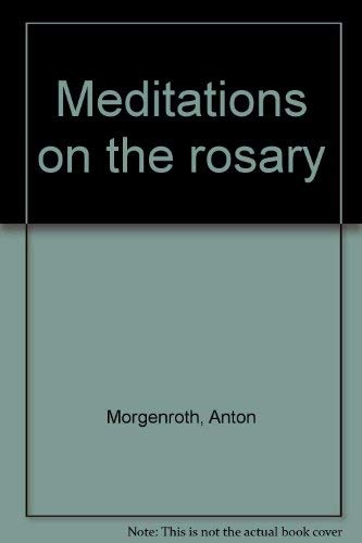 Meditations on the rosary: Morgenroth, Anton