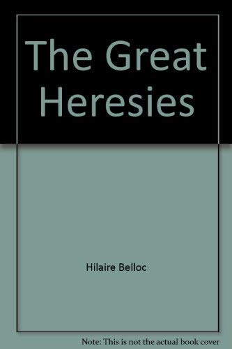 9780937495124: The Great Heresies