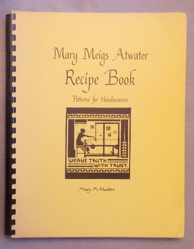 Mary Meigs Atwater Recipe Book: Patterns for: Atwater, Mary Meigs