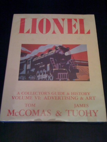 Lionel: A Collector's Guide and History, Vol. 6 (0937522023) by Tom McComas; James Tuohy