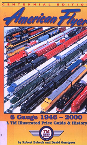 American Flyer s Gauge: Illustrated Price Guide & History 1946-2000: Bubeck, Robert, Garrigues,...