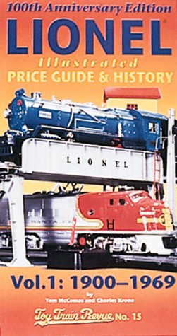 Lionel Price and Rarity Guide - Vol. 1: 1901-1969 [Toy Train Revue No. 15] [100th Anniversary (20...