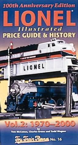 Lionel Price and Rarity Guide - Vol. 2: 1970-2000 [Toy Train Revue No. 16] [100th Anniversary (20...