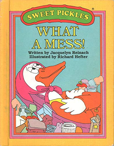 9780937524039: What a Mess! (Sweet Pickles)
