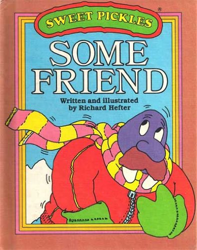 9780937524138: Some friend (Sweet Pickles)