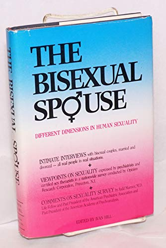 9780937525012: The Bisexual spouse: Different dimensions in human sexuality