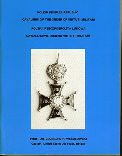 9780937527009: The Order of the Virtuti Militari and its Cavaliers,1792-1992