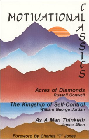 9780937539071: Motivational Classics: Acres of Diamonds, the Kingship of Self Control, As a Man Thinketh