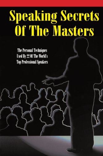 Speaking Secrets of the Masters : The: Speakers Roundtable