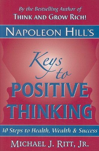 9780937539859: Napoleon Hill's Keys to Positive Thinking: 10 Steps to Health, Wealth and Success