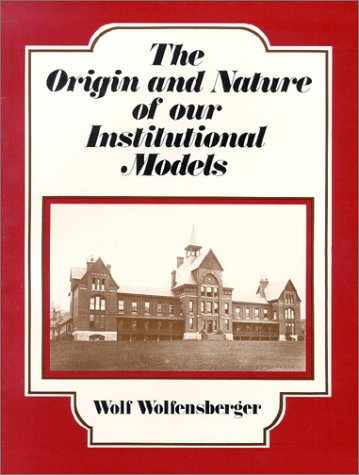 9780937540039: The Origin and Nature of Our Institutional Models