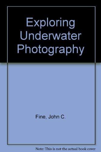 Exploring Underwater Photgraphy: Fine, John Christopher