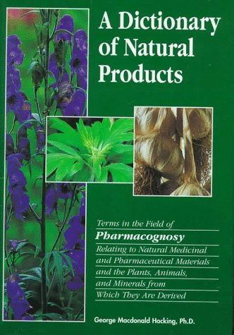 9780937548318: A Dictionary of Natural Products: Terms in the Field of Pharmacognosy Relating to Natural Medicinal and Pharmaceutical Materials and the Plants, Animals, and Minerals from Which They