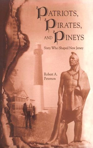9780937548394: Patriots, Pirates, and Pineys: Sixty Who Shaped New Jersey