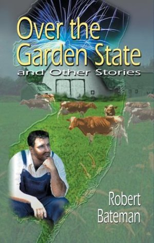 Over the Garden State and Other Stories: Bateman, Robert