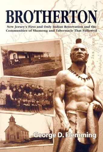 9780937548578: Brotherton: New Jersey's First and Only Indian Reservation and the Communities of Shamong and Tabernacle That Followed