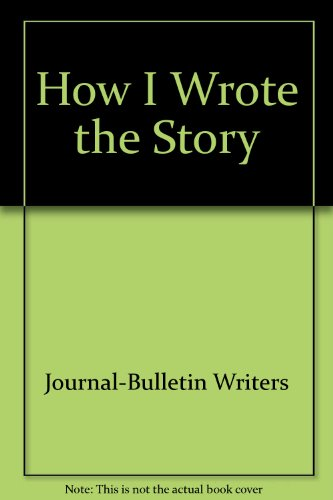 How I Wrote the Story (Second Edition): Scanlan, Christopher (Edited by)
