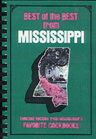 9780937552193: Best of the Best from Mississippi: Selected Recipes from Mississippi's Favorite Cookbooks