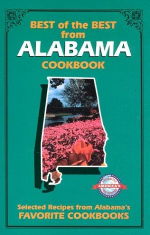 Best of the Best from Alabama: Selected Recipes from Alabama's Favorite Cookbooks