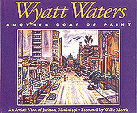 Wyatt Waters, Another Coat of Paint: An: Wyatt Waters