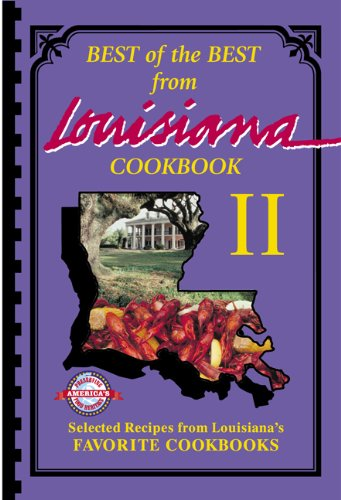 Best of the Best from Louisiana 2: Selected Recipes from Louisiana's Favorite Cookbooks