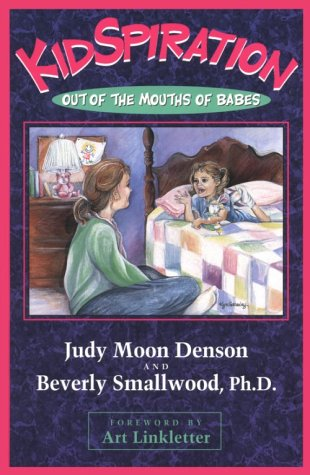 Kidspiration: Out of the Mouths of Babes: Judy Moon Denson,