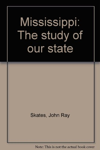 9780937552964: Mississippi: The study of our state