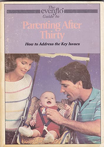 9780937558102: The Evenflo guide to parenting after thirty (The Evenflo book series)