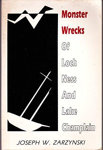 9780937559000: Monster Wrecks of Loch Ness and Lake Champlain
