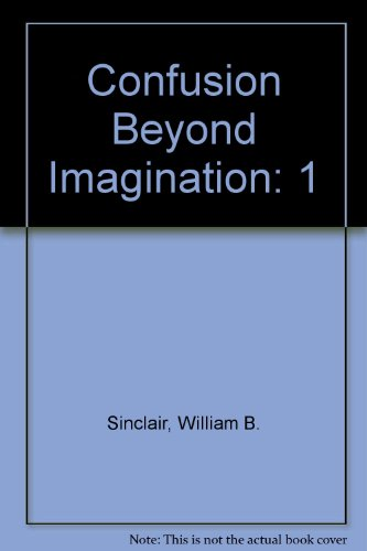 9780937577004: Confusion Beyond Imagination