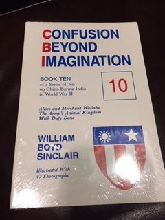 Confusion Beyond Imagination: Allies and Merchant Wallahs the Army's Kingdom With Duty Done: 10 (9780937577196) by Sinclair, William B.