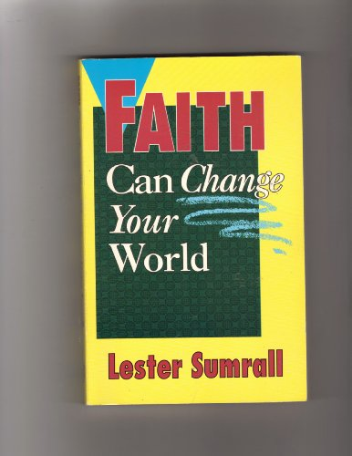 9780937580172: Faith can change your world