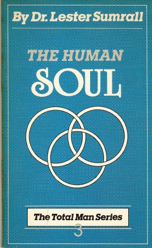 9780937580363: The Human Soul: No. 3 in the Total Man Series