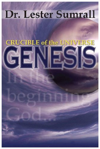 Crucible of the universe: Genesis (0937580619) by Sumrall, Lester Frank