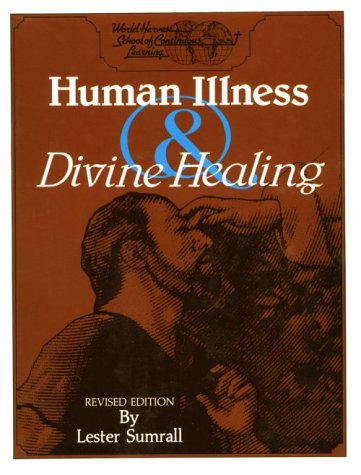 Human Illness and & Divine Healing -- Syllabus: Sumrall, Lester