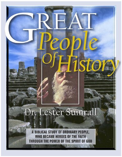 Great People of History (0937580759) by Lester Frank Sumrall