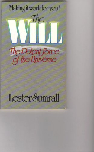 Making it work for you!: The will the potent force of the universe: Lester Frank Sumrall