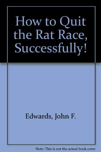 9780937590003: How to Quit the Rat Race, Successfully!