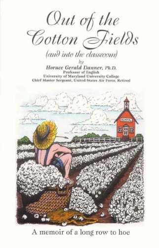 Out of the Cotton Fields (and into the classroom): Danner, Horace Gerald