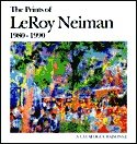 The Prints of LeRoy Neiman 1980-1990: A Catalogue Raisonne: Neiman, LeRoy; Leibovitz, Maury P.