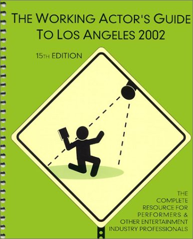 The Working Actor's Guide to Los Angeles 15th Edition
