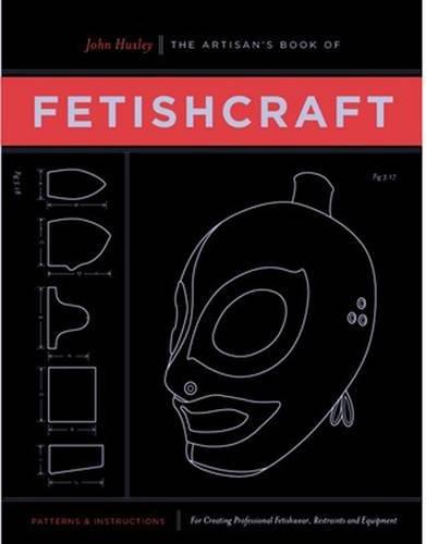 9780937609651: The Artisan's Book of Fetishcraft