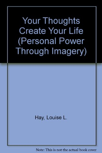 9780937611302: Your Thoughts Create Your Life (Personal Power Through Imagery)