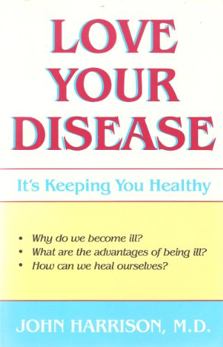 9780937611364: Love Your Disease: It's Keeping You Healthy