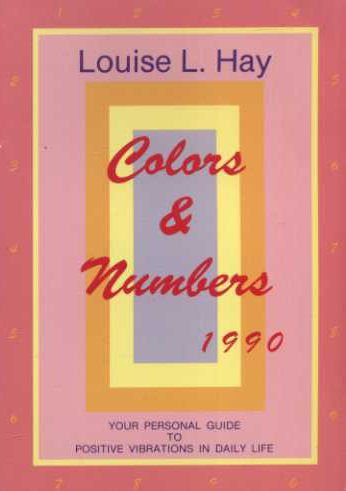 9780937611593: Colors & Numbers: Your Personal Guide to Positive Vibrations in Daily Life