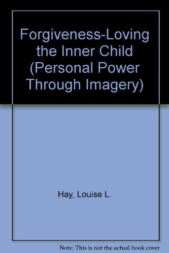 9780937611616: Forgiveness-Loving the Inner Child (Personal Power Through Imagery)