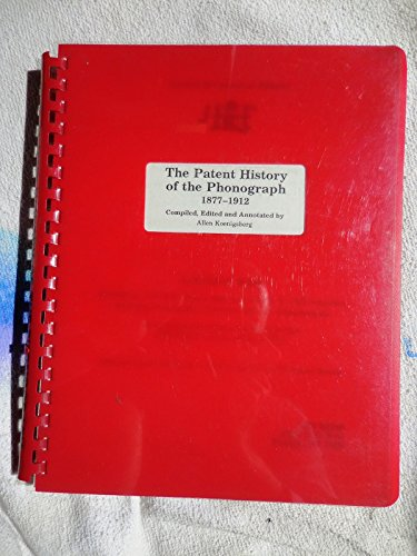 9780937612101: Patent History of the Phonograph: A Source Book
