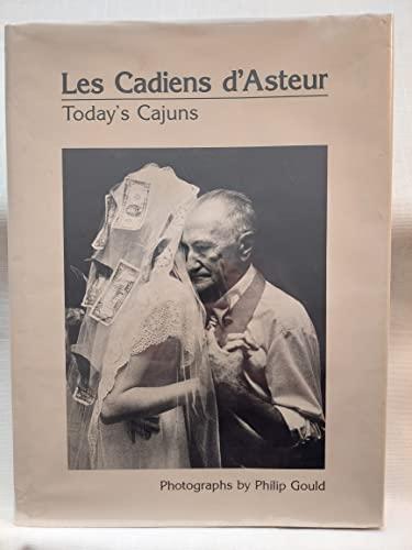 Les Cadiens d'Asteur =: Today's Cajuns : photographs: Gould, Philip