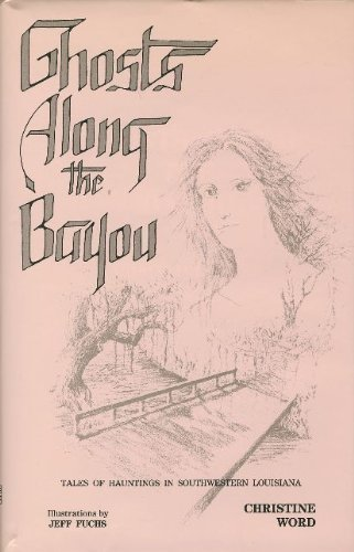 Ghosts along the Bayou : Tales of: Christine Word
