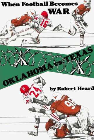 Oklahoma Vs Texas: When Football Becomes War: Heard, Robert